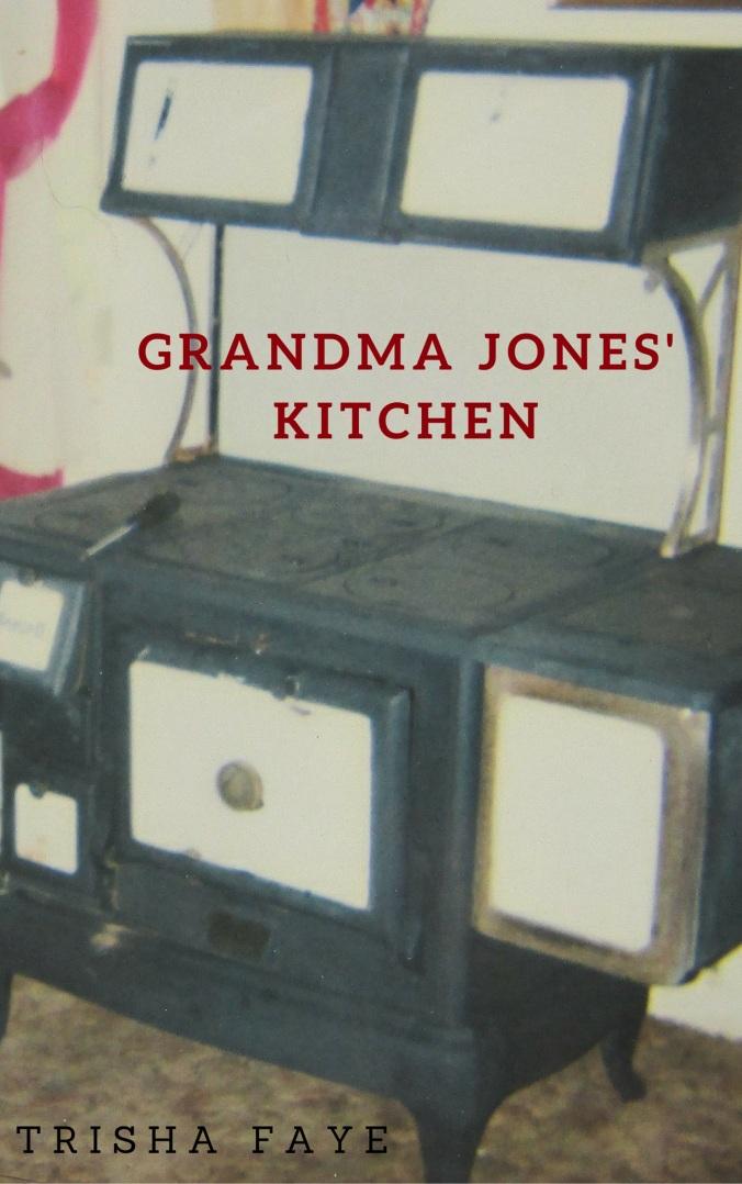 Grandma Jones' Kitchen cover jpeg.jpg